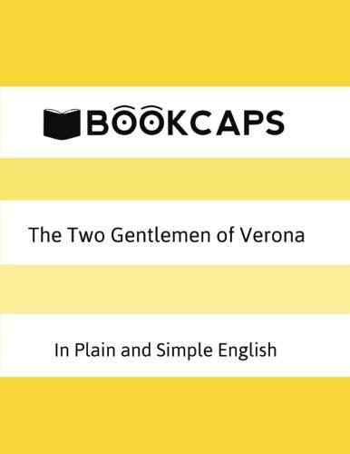 The Two Gentlemen of Verona in Plain and Simple English: (A Modern Translation and the Original Version) (Classics Retold Book) (Volume 17) by William Shakespeare (2015-04-20)