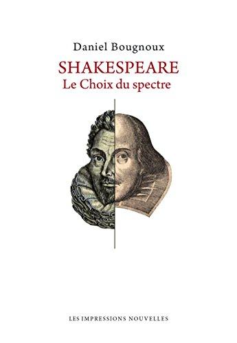 Shakespeare : Le choix du spectre