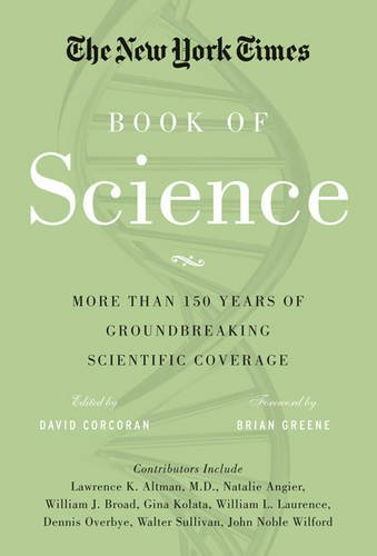 The New York Times Book of Science: More Than 100 Years of Groundbreaking Scientific Coverage