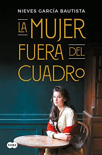 Leer Gratis La mujer fuera del cuadro Versión Kindle de Nieves García Bautista