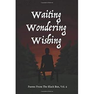 Waiting Wondering Wishing: Poems from the Blackbox, Vol. 2