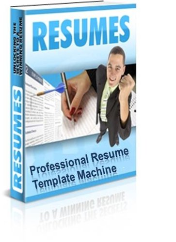Professional Resume Template Machine: Writing Resumes and Cover Letters Fast