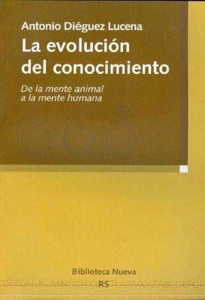 La evolución del conocimiento: De la mente animal a la mente humana (Razón y Sociedad)