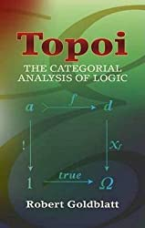 Topoi: The Categorial Analysis of Logic (Dover Books on Mathematics) by Robert Goldblatt (2006-05-26)