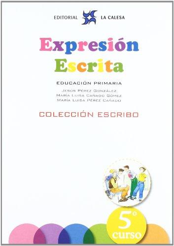 Escribo, expresión escrita, 5 Educación Primaria por María Luisa Cañado Gómez, María Luisa Pérez Cañado, Jesús Pérez González