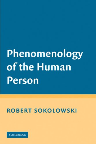 Phenomenology of the Human Person por Robert Sokolowski