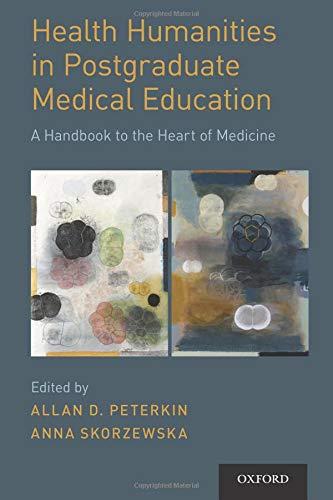 Health Humanities in Postgraduate Medical Education (Medical Humanities)