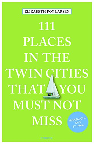 Descargar Libro 111 Places in Twin Cities Must Not Miss de Elizabeth Foy Larsen