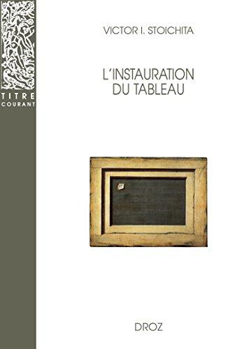 L'Instauration du tableau : Métapeinture à l'aube des temps modernes. Seconde édition revue et corrigée