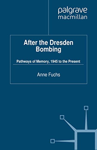 after-the-dresden-bombing-pathways-of-memory-1945-to-the-present