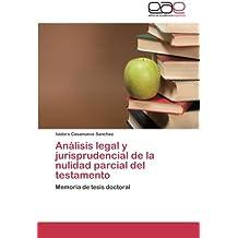 Analisis Legal y Jurisprudencial de La Nulidad Parcial del Testamento