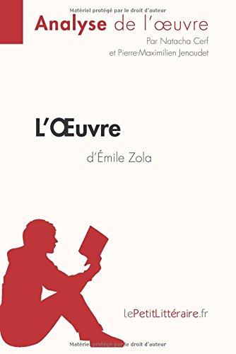 L'Oeuvre d'mile Zola (Analyse de l'oeuvre): Comprendre la littrature avec lePetitLittraire.fr