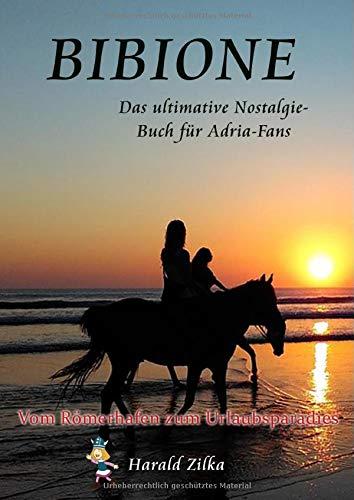 Radio Adria / BIBIONE - Das ultimative Nostalgiebuch: Das Paradies der Wickie, Slime & Paiper-Generation