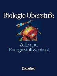 Biologie Oberstufe - Bisherige Ausgabe - Westliche Bundesländer: Biologie Oberstufe, Zelle und Energiestoffwechsel