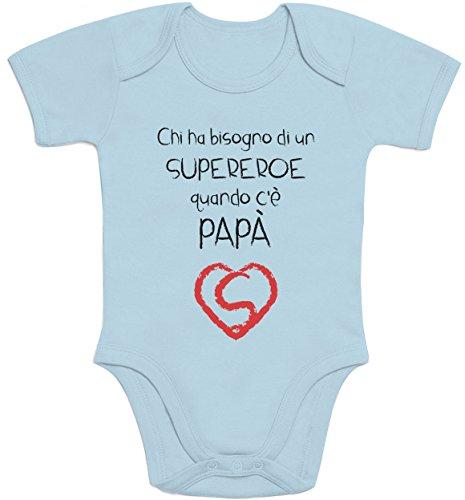 Shirtgeil regalo - chi ha bisogno un supereroe quando c'è papà body neonato manica corta 0-3 mesi celeste