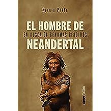El hombre de Neandertal (Alianza Ensayo)