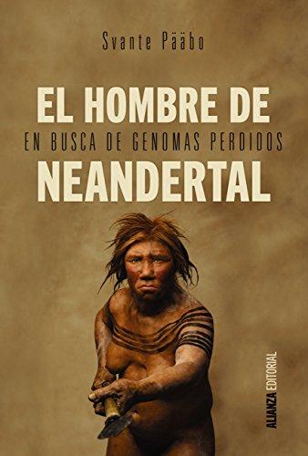 El hombre de Neandertal (Alianza Ensayo) por Svante Pääbo