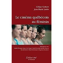 Le cinéma québécois au féminin (French Edition)