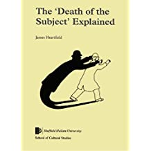 The Death of the Subject Explained