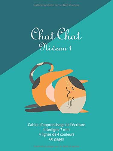 Chat Chat Niveau 1: Cahier A4 - 4 lignes de couleurs - interligne 7mm - cahier pour dyspraxiques, dyslexiques et dysgraphiques