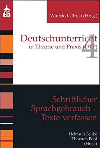 Schriftlicher Sprachgebrauch. Texte verfassen (Deutschunterricht in Theorie und Praxis)