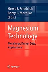 Magnesium Technology: Metallurgy, Design Data, Applications