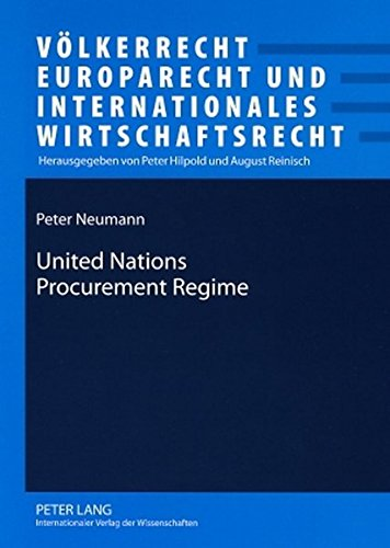 United Nations Procurement Regime: Description and Evaluation of the Legal Framework in the Light of International Standards and of Findings of an ... und Internationales Wirtschaftsrecht, Band 7) (Bücher Trade-in-programm)