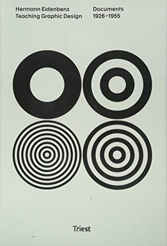 Hermann Eidenbenz: Teaching Graphic Design. Documents 1926-1955 (Visuelle Archive / Visual Archives)