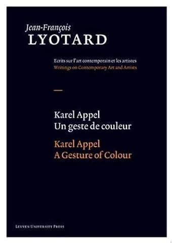 Karel Appel, Un Geste De Couleur / Karel Appel, a