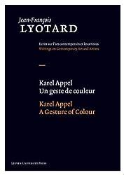 Karel Appel, Un Geste De Couleur / Karel Appel, a Gesture of Colour