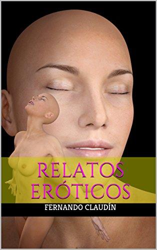 Relatos eróticos: Una mirada diferente al mundo de la sexualidad por Fernando Claudín