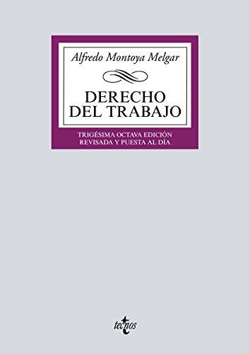 Derecho del Trabajo (Derecho - Biblioteca Universitaria De Editorial Tecnos) por Alfredo Montoya Melgar