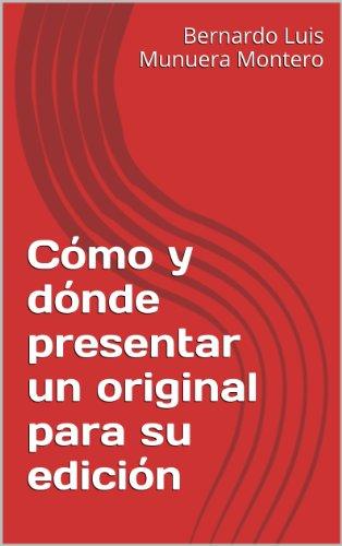 Cómo y dónde presentar un original para su edición (La manía de leer) por Bernardo Luis Munuera Montero