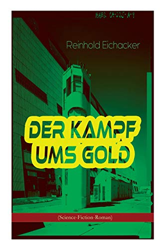 Der Kampf ums Gold (Science-Fiction-Roman)