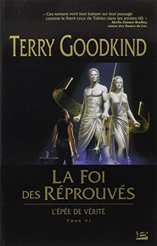 L'Épée de Vérité, tome 6 : La Foi des Réprouvés par Terry Goodkind