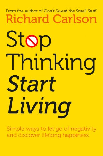stop-thinking-start-living-discover-lifelong-happiness
