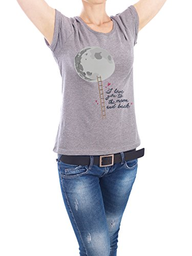 "Design T-Shirt Frauen Earth Positive ""Love you to the moon and back"" - stylisches Shirt Typografie Natur Kindermotive Menschen Liebe von Giuseppina Mirisola Grau"
