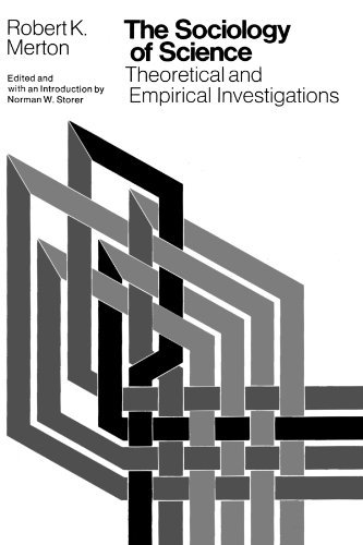 The Sociology of Science: Theoretical and Empirical Investigations by Robert K. Merton (1979-09-15)