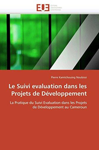 Le suivi evaluation dans les projets de développement par Pierre Kamtchouing Noubissi