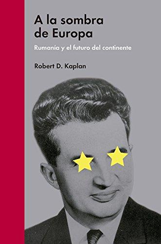 a la Sombra de Europa par Robert Kaplan