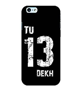 Takkloo tu 13 dekh trendy quote,black background, nice quote) Printed Designer Back Case Cover for Apple iPhone 6 Plus :: Apple iPhone 6+