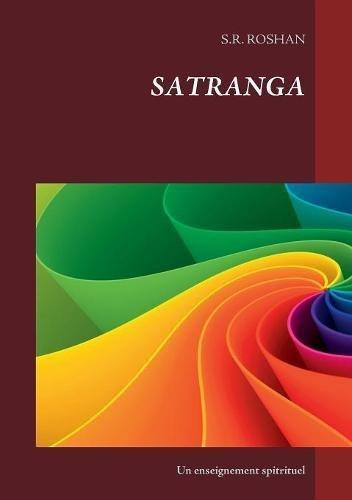 Satranga : Un enseignement spitrituel par S R Roschan