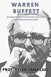 Warren Buffett [Libro en Español/Spanish Book]: ¿El mayor inversionista del mundo o solo un tipo extremadamente afortunado? (Trading para Principiantes)