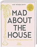 Mad About The House: Wie aus einer Wohnung mein Zuhause wird