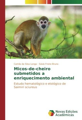 Micos-de-cheiro submetidos a enriquecimento ambiental: Estudo hematológico e etológico de Saimiri sciureus por Camila da Silva Longa