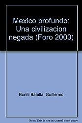 Title: Mexico profundo Una civilizacion negada Foro 2000