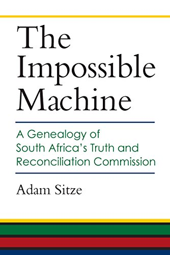 Michigan Sitz (The Impossible Machine: A Genealogy of South Africa's Truth and Reconciliation Commission (English Edition))