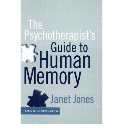 [(The Psychotherapist's Guide to Human Memory)] [Author: Janet L. Jones] published on (June, 1999)