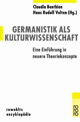 Germanistik als Kulturwissenschaft. Eine Einführung in neue Theoriekonzepte.