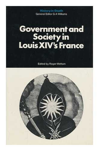Government and society in Louis XIV's France (History in depth)